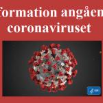 Information med anledning av utbrottet av Coronaviruset (Informationen ändras kontinuerligt)
